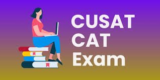 CUSAT CAT 2021 {Out}:Exam Dates, Application Form, Eligibility