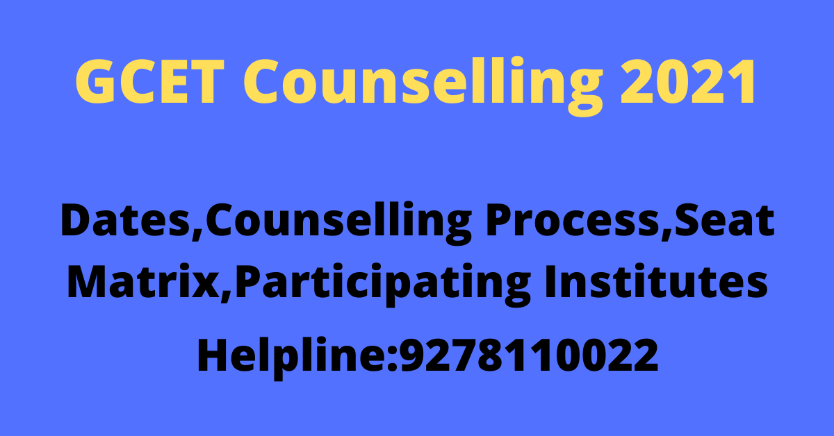 GCET Counselling 2021